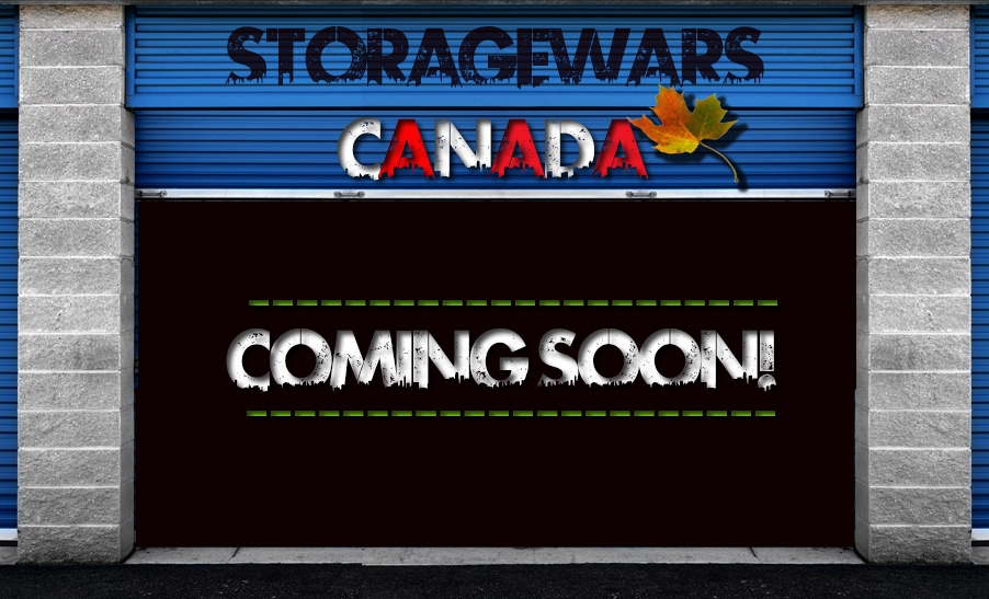 Storage Wars Canada - Coming Soon!